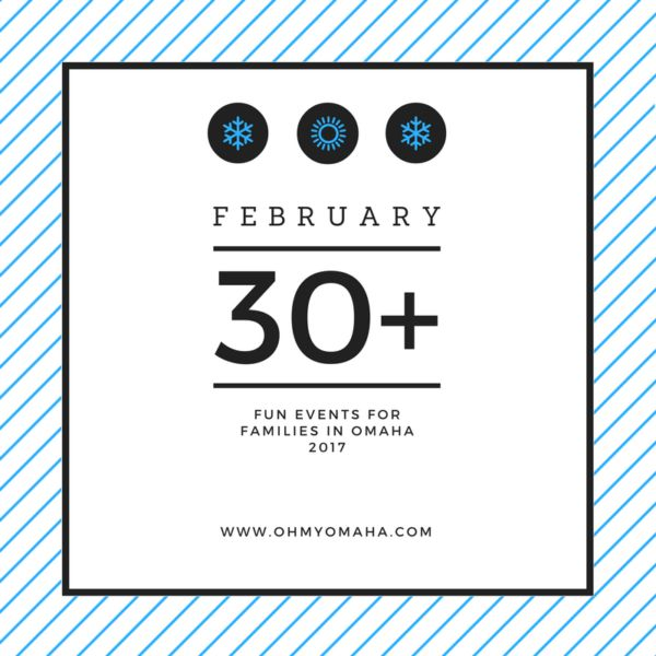 Big list of family-friendly things to do in Omaha in February, from children's theater to free movies and Valentine's Day activities
