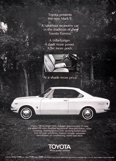 1970 Toyota Mark II original vintage advertisement. A luxurious economy car in the tradition of the Toyota Corona. A trifle longer. A dash more power. A bit more posh. At a shade more price. Hardtop POE Price $2,280 4-door $2,130 and Wagon $2,360. Toyota. We're quality oriented.
