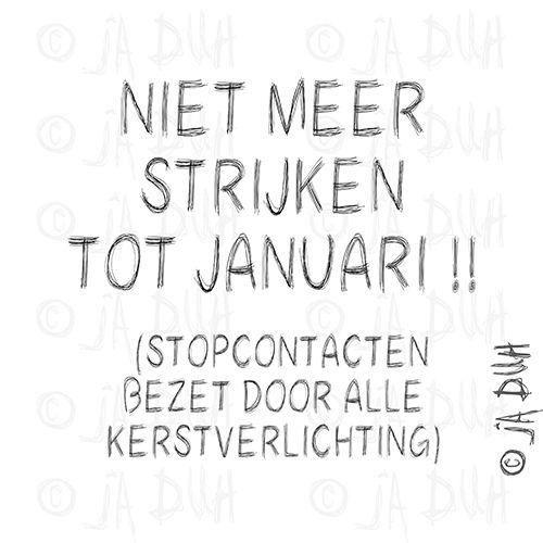 Niet meer strijken. Ja Duh! #humor #spreuk #Nederlands #lachen #lol #quote #tekst #herkenbaar #huishouden #huisvrouw #kerstmis