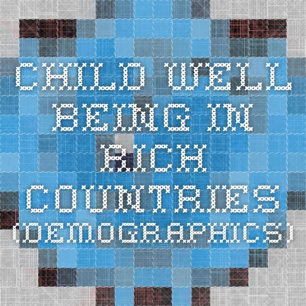 Child Well-Being in Rich Countries (demographics)