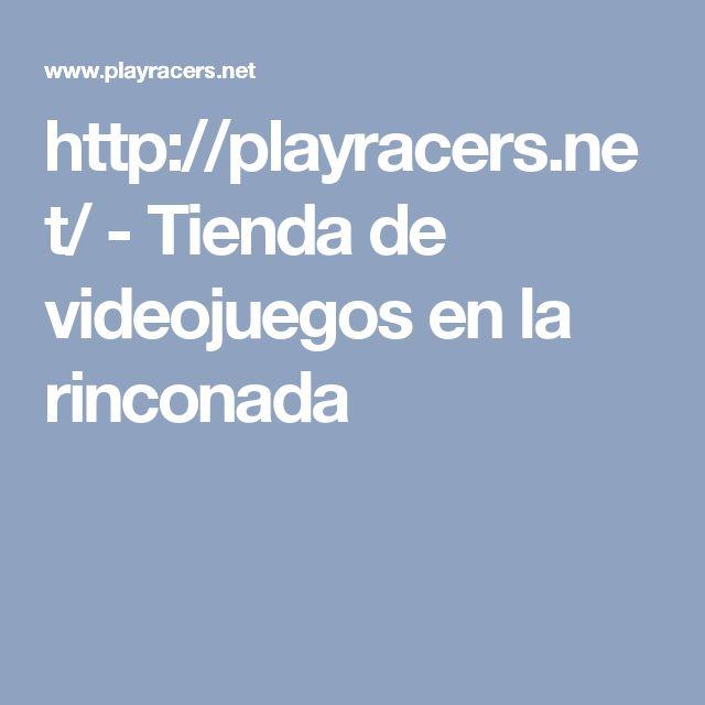 http://playracers.net/ - Tienda de videojuegos en la rinconada