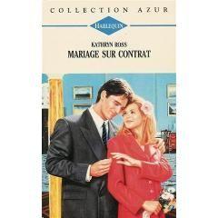 Echange 'Mariage sur contrat : Collection : Harlequin azur n° 1669' par 'Kathryn Ross' - livres d'occasion sur PocheTroc.fr