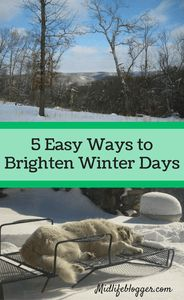 5 Easy Ways to Brighten Winter Days