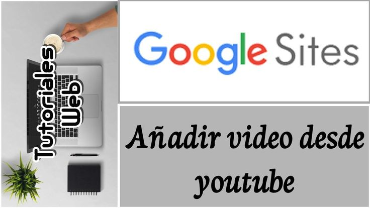Google Sites Nuevo 2017 - Añadir video desde y0t (español)