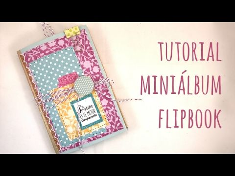 Cómo hacer un miniálbum Flipbook. Tutorial Scrapbook - YouTube