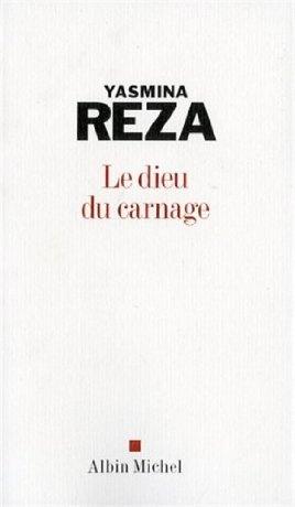 Le dieu du carnage - Yasmina Reza