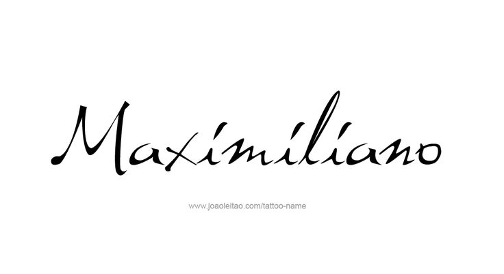 Tattoo Design  Name Maximiliano