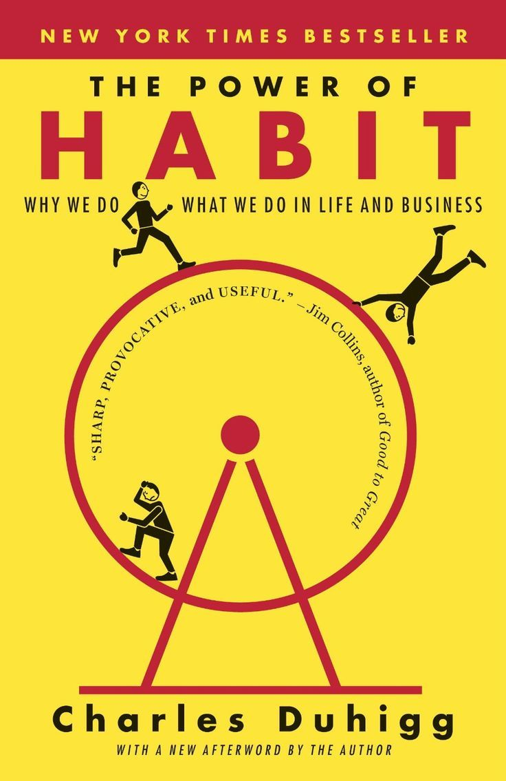 Power of Habit. Simply a MUST READ for anyone who wants to change their habits for the better. One of the 175+ best self help books of all time. http://www.developgoodhabits.com/175-top-habit-books/