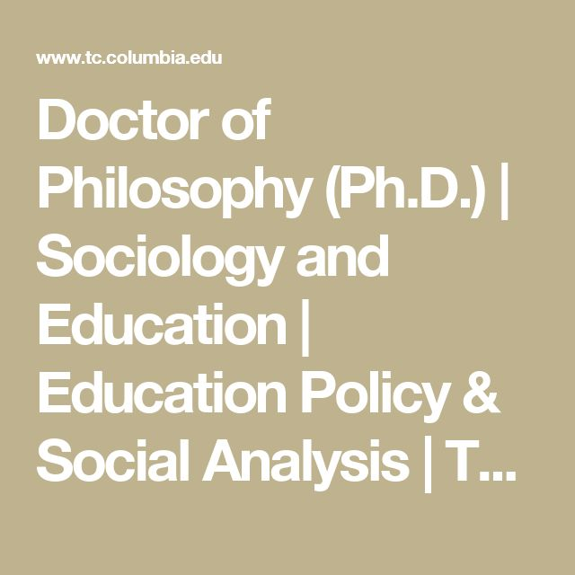 Doctor of Philosophy (Ph.D.) | Sociology and Education | Education Policy & Social Analysis | Teachers College Columbia University