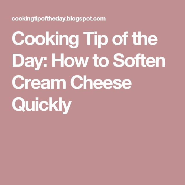 Cooking Tip of the Day: How to Soften Cream Cheese Quickly