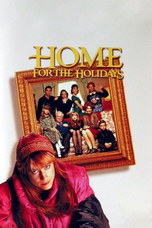 Home for the Holidays 1995 full Movie HD Free Download DVDrip