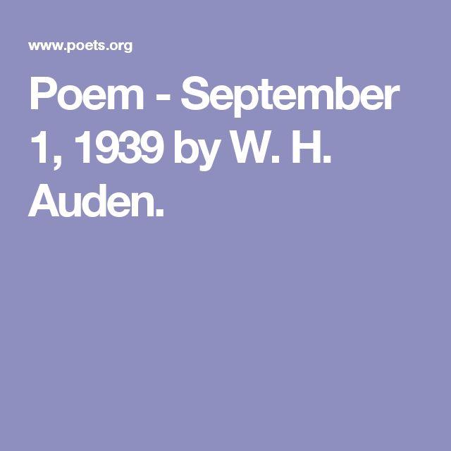 Poem - September 1, 1939 by W. H. Auden.