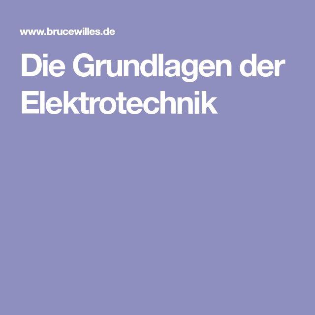 Die Grundlagen der Elektrotechnik