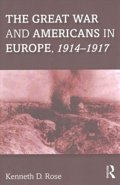 The Great War and Americans in Europe 1914-1917