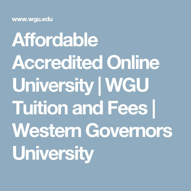 Affordable Accredited Online University | WGU Tuition and Fees | Western Governors University