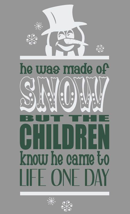 Frosty the Snowman Subway Art: Mr Snowman, Snowman Christmas, Snowman Frosty, Frosty The Snowman Quotes, Frostyneedsmore Snow, Snowmen Frosty S Relatives, Christmas Ideas, Silly Snowmen, Frosty The Snowmen