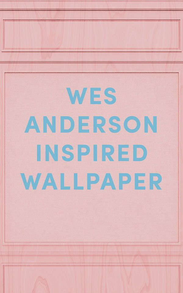 Wes Anderson Wallpaper Weserson Style Weserson Pink