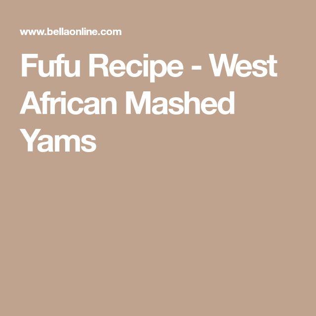 Fufu Recipe - West African Mashed Yams