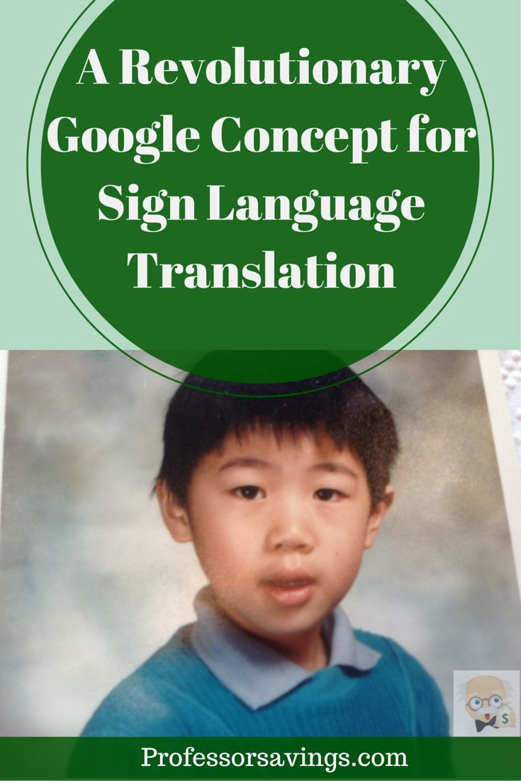 A Revolutionary Google Concept for Sign Language Translation #google #language CLICK HERE>> http://professorsavings.com/revolutionary-google-concept-sign-language-translation/?utm_content=buffera3545&utm_medium=social&utm_source=pinterest.com&utm_campaign=buffer