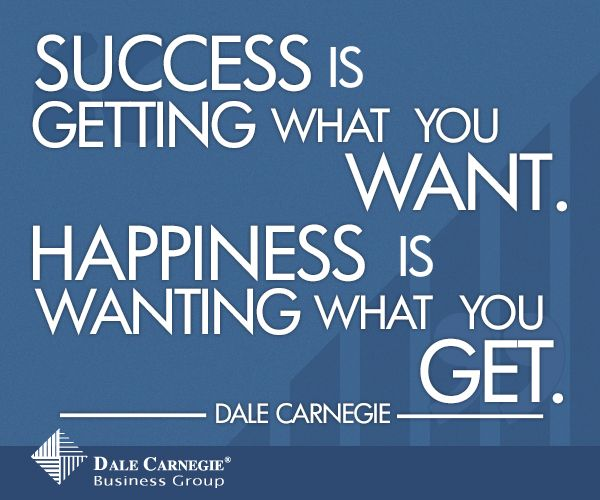 Success Principles Quotes: Success Is Getting What You Want. Happiness Is Wanting