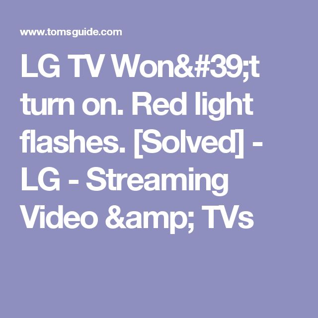 LG TV Won't turn on. Red light flashes. [Solved] - LG - Streaming Video & TVs