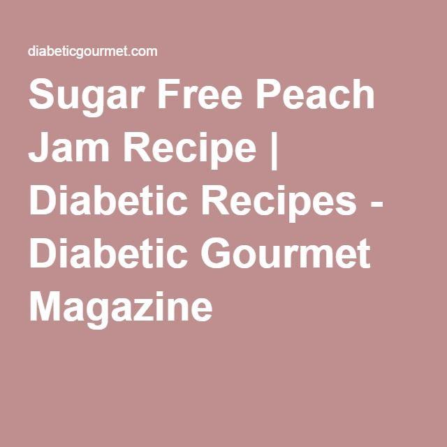 Sugar Free Peach Jam Recipe | Diabetic Recipes - Diabetic Gourmet Magazine