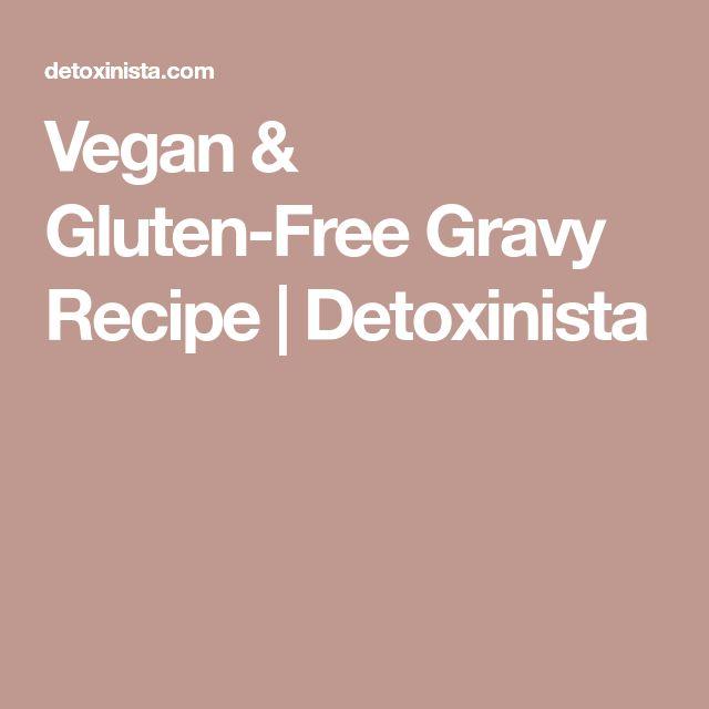 Vegan & Gluten-Free Gravy Recipe | Detoxinista