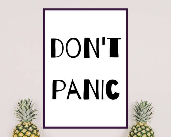 DONT PANIC. Scandinavian design, motivational poster ready to decorate home office. Black text and white background. Ready to print. Printable wall art.