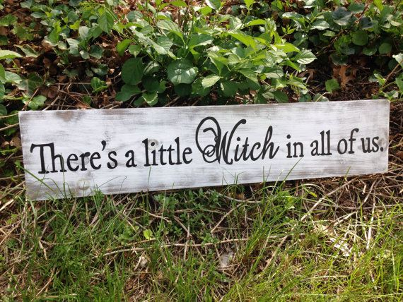 There's a little Witch in all of us. Hand painted and distressed wooden sign.