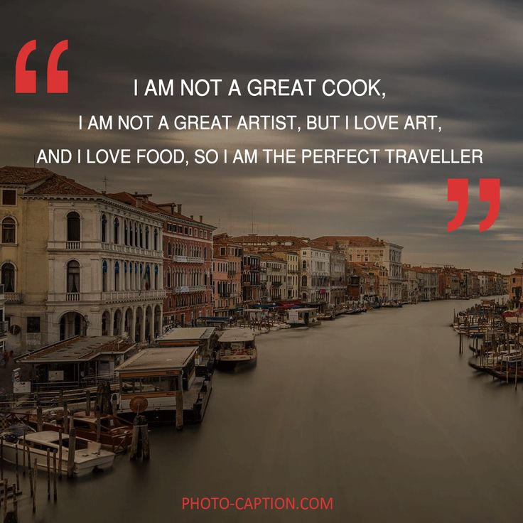 ''I am not a great cook, I am not a great artist , But i love art, and i love food, so i am the perfect traveller.'' Check out the link in the bio for more adventure captions #adventurer #travel #traveler #explorer #adventure #wanderlust #nature #adventures #outdoors #vacation #lp #traveling #trip #instatravel #explore #Discover #camping #quote #quotes #quotegram #quoteoftheday #caption #captions #photocaption #FF #instafollow #l4l #tagforlikes #followback