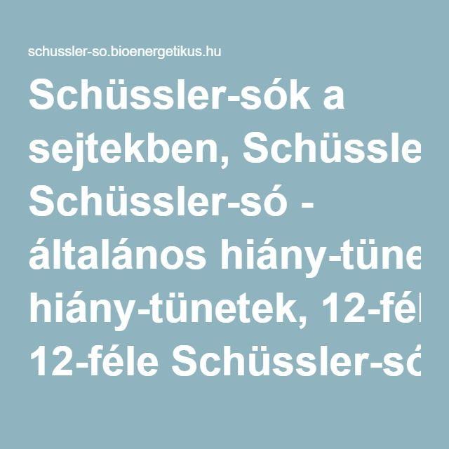 Schüssler-sók a sejtekben, Schüssler-só - általános hiány-tünetek, 12-féle…