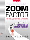 Sharon Evans, what can't she do?  She not only is an Enterprise Architect, coach and consultant, but also an author of this great book Zoom Factor!