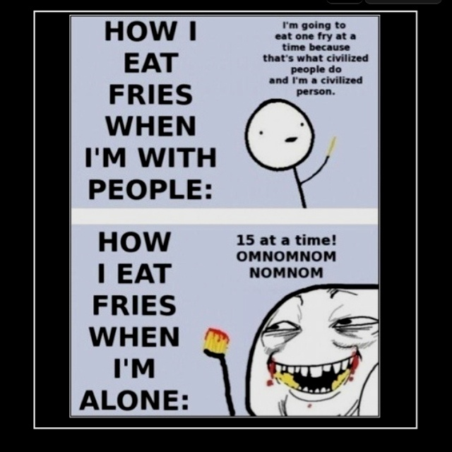 pretty much: Laughing, Sotrue, French Fries, So True, Funny Stuff, Funnies, Humor, Eating Fries, True Stories