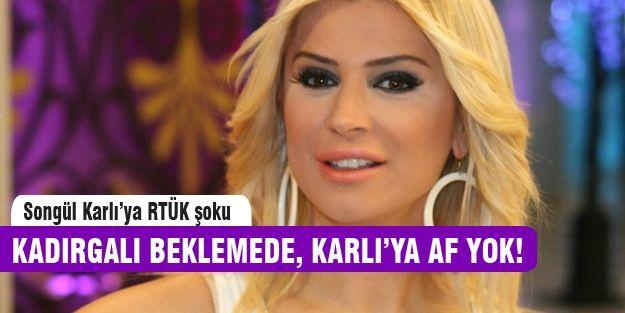 RTÜK, Seda Sayan'ı erteledi Songül Karlı'yı affetmedi http://www.haberinadresi.com/