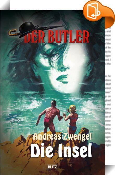 Der Butler, Band 05 - Die Insel    :  Ein Kreuzfahrtschiff der AIDA-Flotte wird von Kreaturen aus dem Meer angegriffen. Ihr Schlupfloch scheint eine Insel, die auf keiner Karte verzeichnet ist, inmitten der Nordsee zu sein. Auf diesem mysteriösen Eiland kämpfen Gestrandete um ihr Leben.