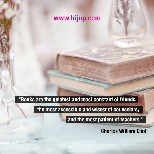"""""""Books are the quietest and most constant of friends, the most accessible and wisest of counselors, and the most patient of teachers."""" -Charles William Eliot #HijUpQuote #GetUpQuote #Quote"""