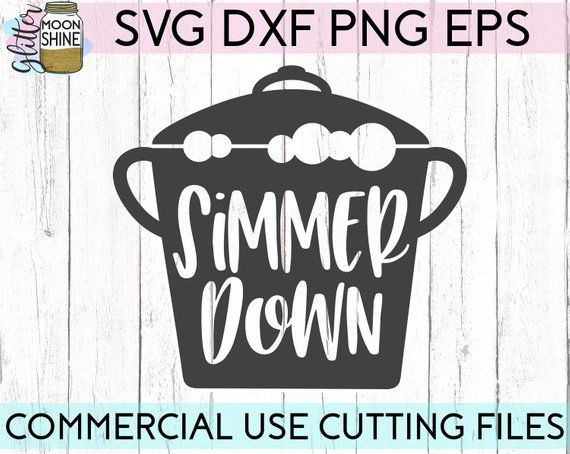 Simmer Down svg eps dxf png Files for Cutting Machines Cameo
