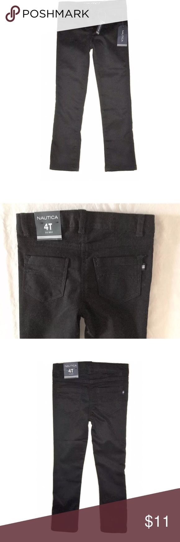 NEW Girls Stretch Skinny Pants NEW Girls Nautica Stretch Sateen Black Skinny Pants SIZE 4T  New with tags -MSRP on tag is $34.50 Adjustable waist Size 4T 63% Cotton, 34% Polyester, 3% Spandex  Thank you so much! Nautica Bottoms Casual