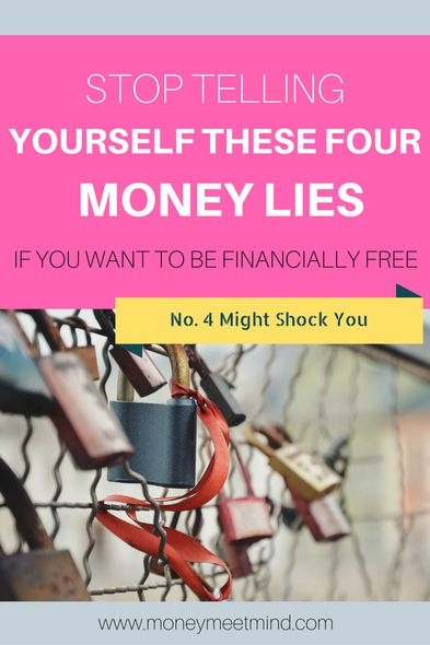 Four money lies we tell ourselves that hold us back from financial freedom