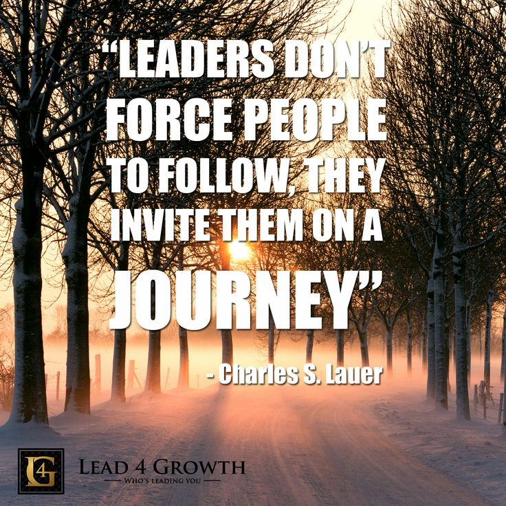 Leaders don't force people to follow, they invite them on a journey #leadership #lead4growth # inspiration