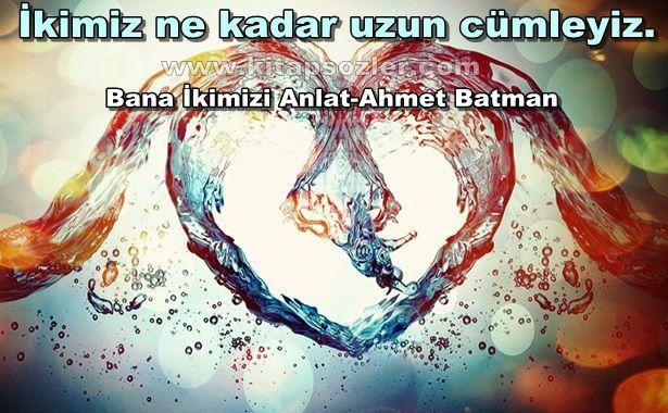 İkimiz ne kadar uzun cümleyiz… Bana İkimizi Anlat-Ahmet Batman http://www.kitapsozler.com/resimli-kitap-sozleri/