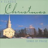 A Classic Christmas: Songs of Praise [CD]