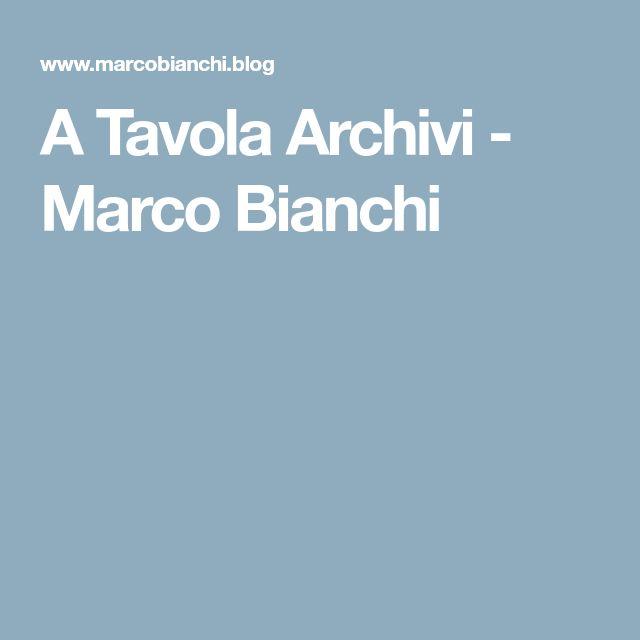 A Tavola Archivi - Marco Bianchi
