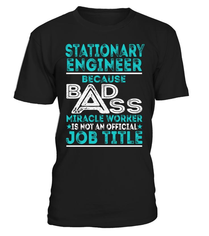 Stationary Engineer - Badass Miracle Worker