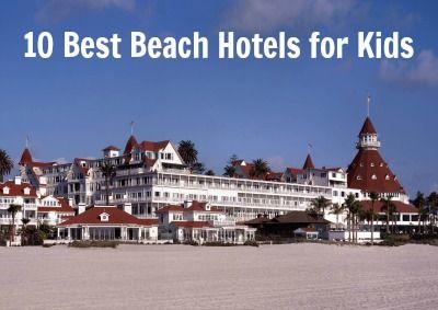 10 Best Beach Hotels for Kids