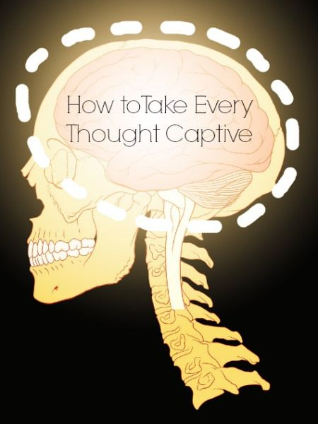 How to take every http://www.covenanteyes.com/2013/04/09/how-to-take-every-thought-captive-the-battle-for-your-mind/
