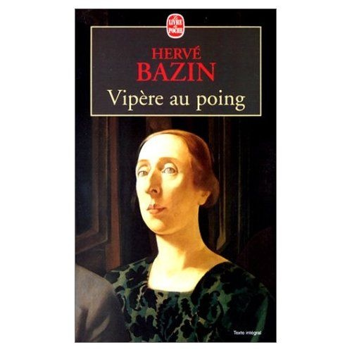Hervé Bazin Vipère au poing