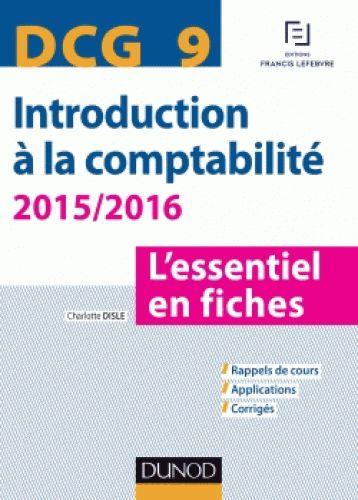 Introduction à la comptabilité 2015/2016 : DCG 9 : l'essentiel en fiches / Charlotte Disle, 2015. http://bu.univ-angers.fr/rechercher/description?notice=000804849