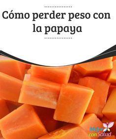 Cómo perder peso con la papaya  Siempre se ha dicho que la papaya es la fruta de la buena salud. De agradable sabor dulce y atractivo color, esconde en su maravillosa pulpa un componente llamado papaína,