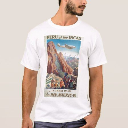 Vintage Peru of the Incas via Pan American Travel T-Shirt - click to get yours right now!